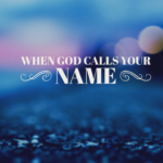What Does God Call You?